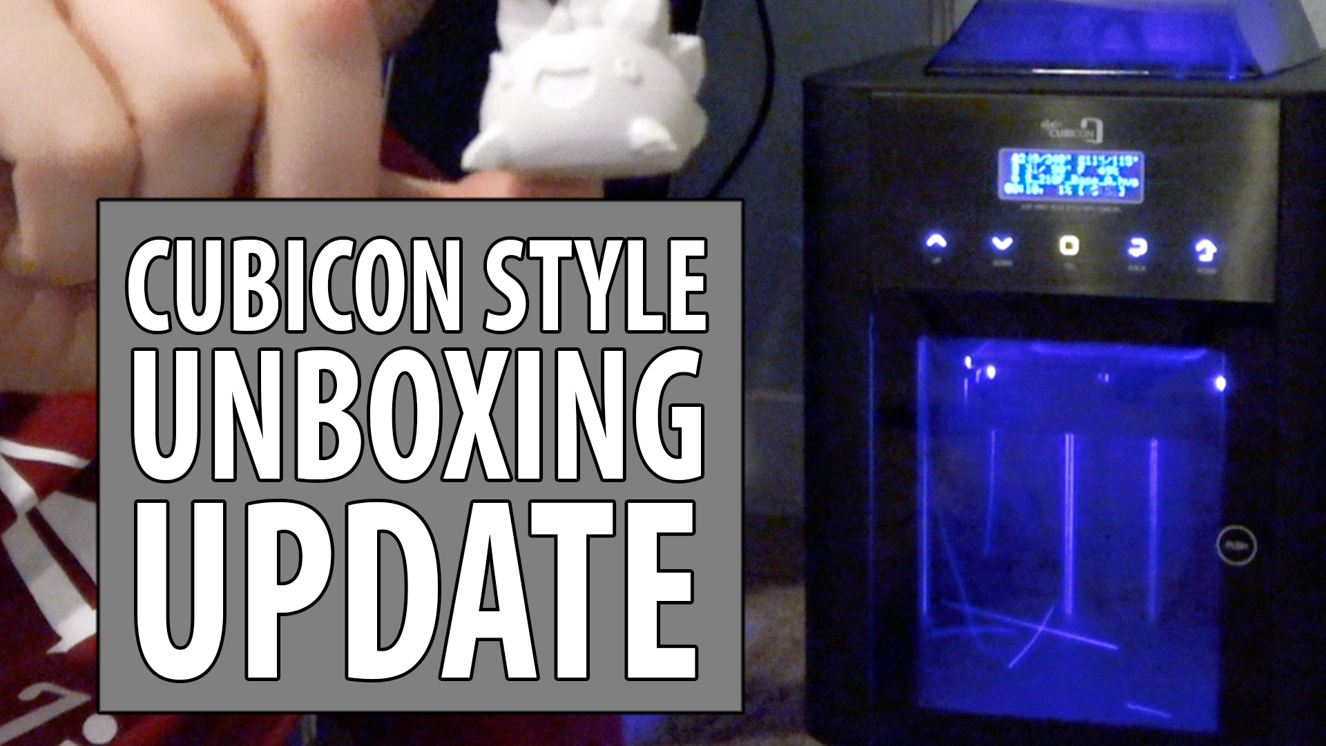 Update on the Cubicon Style Unboxing