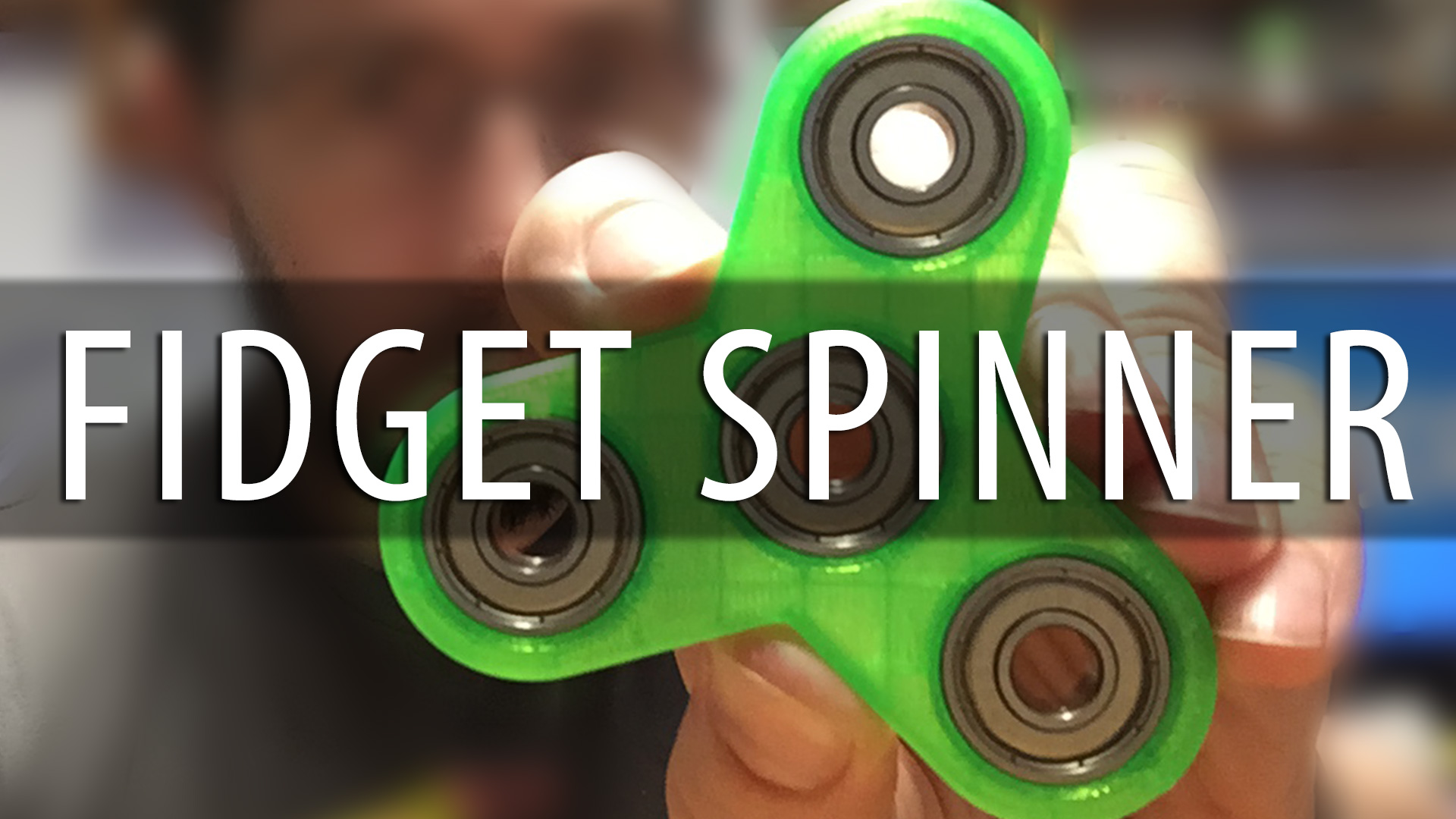 Fidget Spinner Tutorial