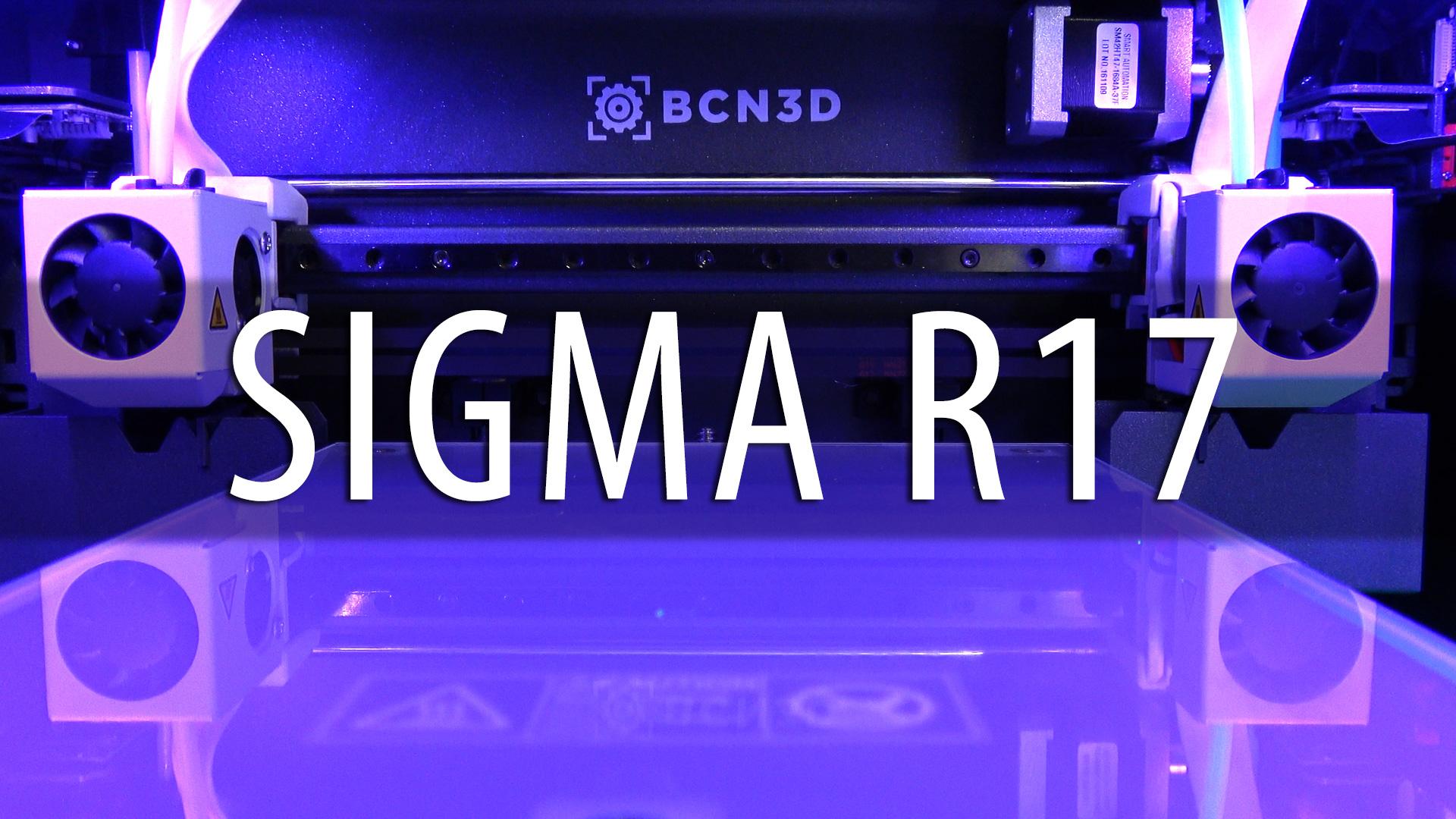 BCN3D Sigma R17 3D Printer Review