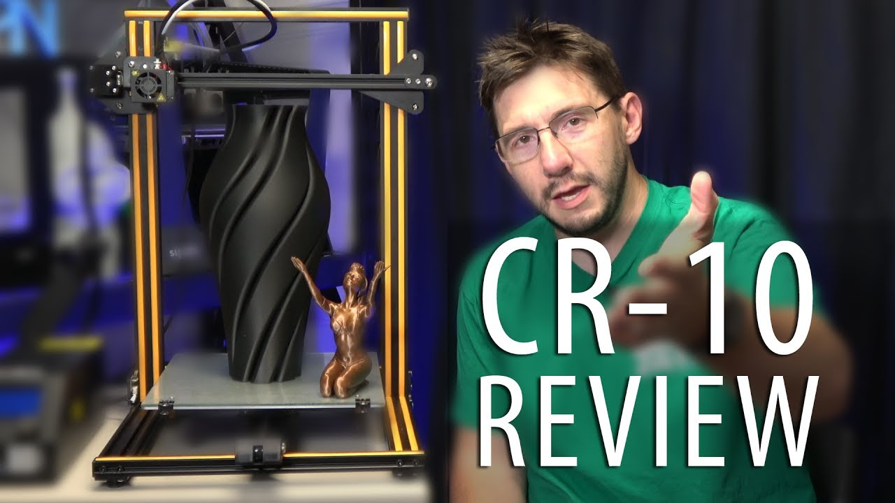 CR-10 3D Printer Review