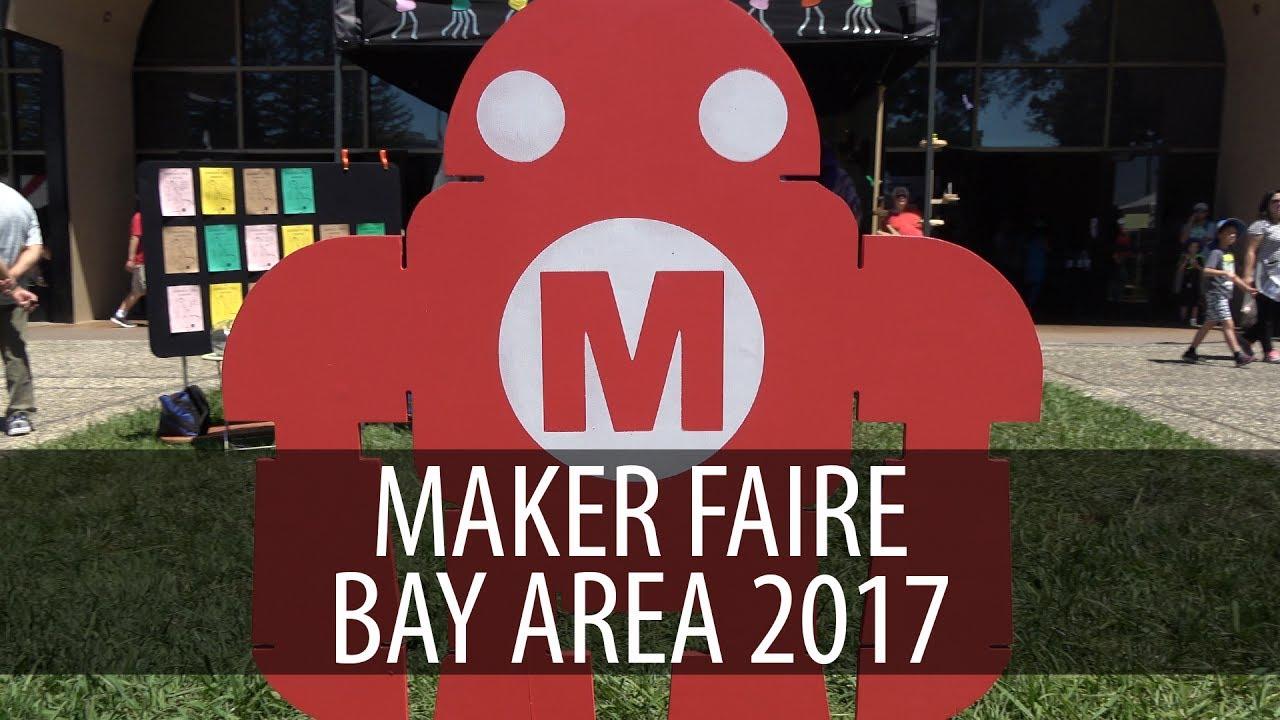 Maker Faire Bay Area 2017 Highlight Reel / Compilation