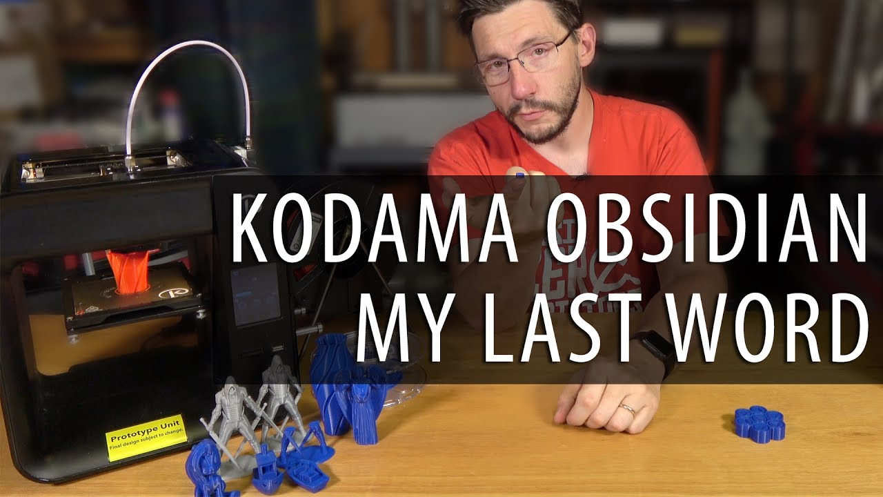 The Kodama Obsidian $99 Kickstarter Prototype 3D Printer Final Video