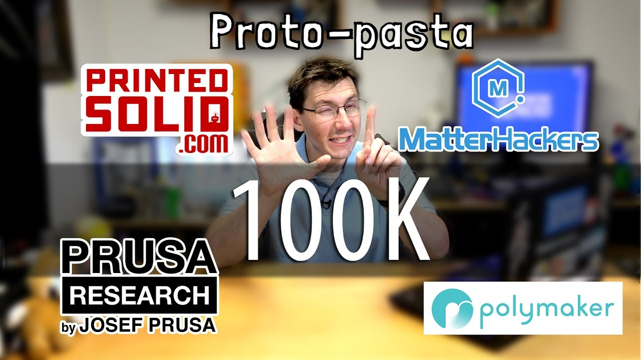 100K Giveaway! w/ Matterhackers, Printed Solid, Prusa, Polymaker, Lulzbot, Ultimaker, Proto-Pasta