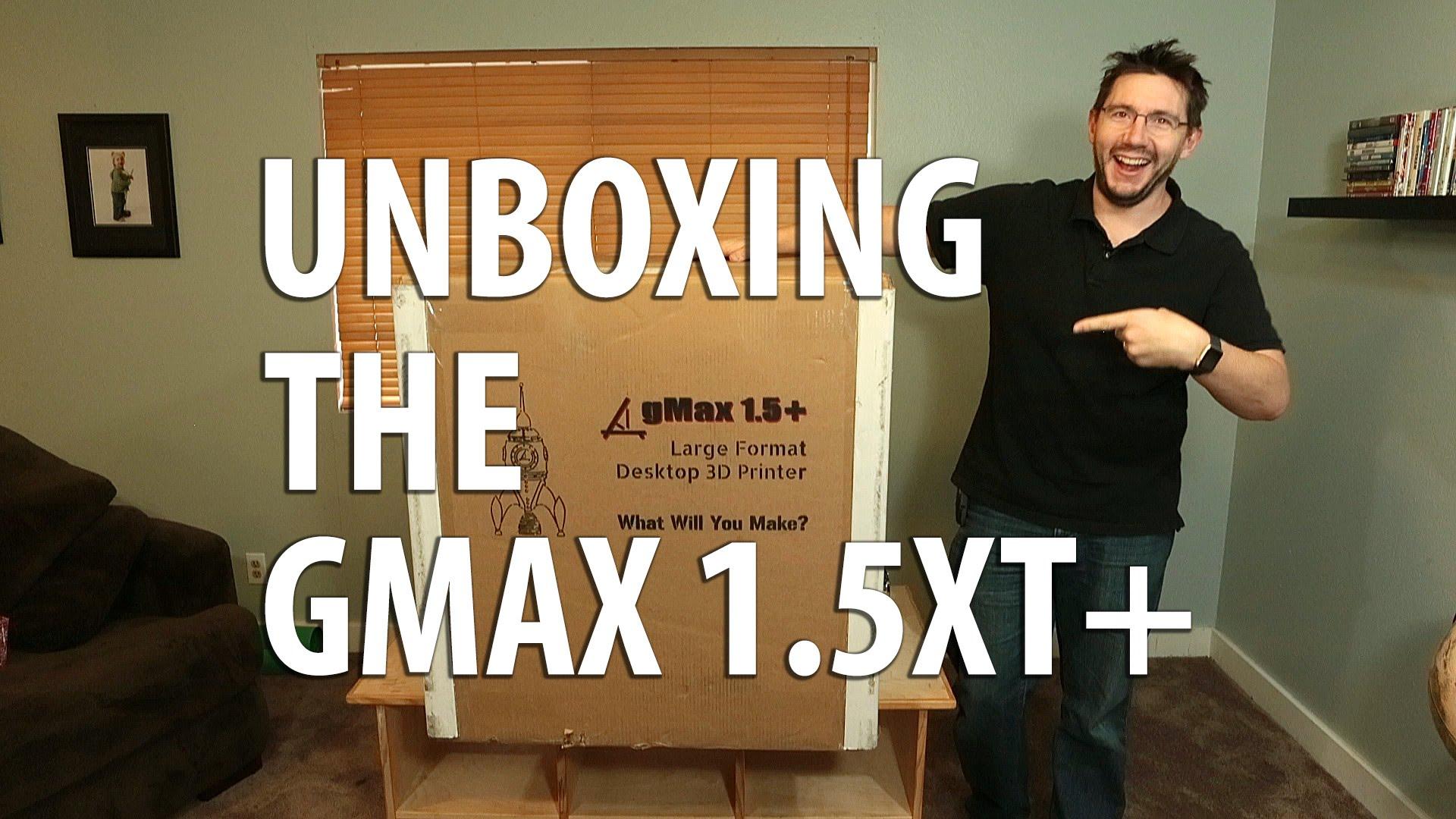 3D Printer: gMax 1.5XT+ Unboxing