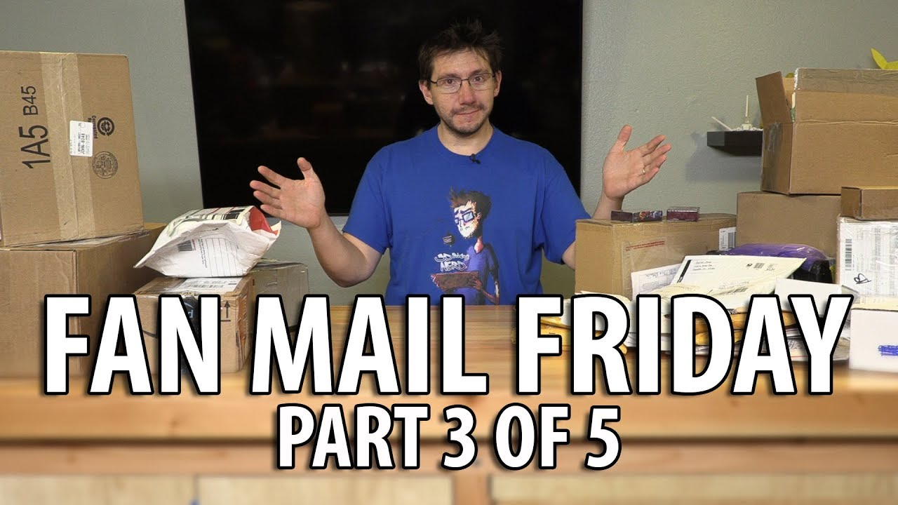 Fan Mail Friday – Part 3 of 5 – First Episode of 2018! (Watch to the End!)
