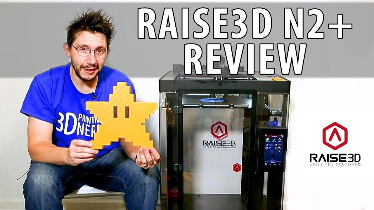 Raise3D N2+ 3D Printer Review