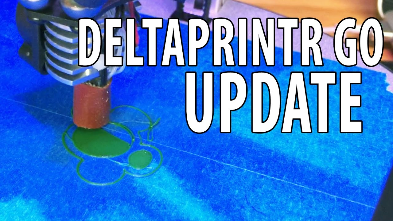 Deltaprintr Go 3D Printer Update – It's Fixed!