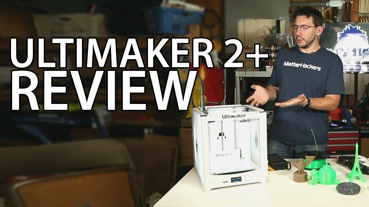 Ultimaker 2+ 3D Printer Review