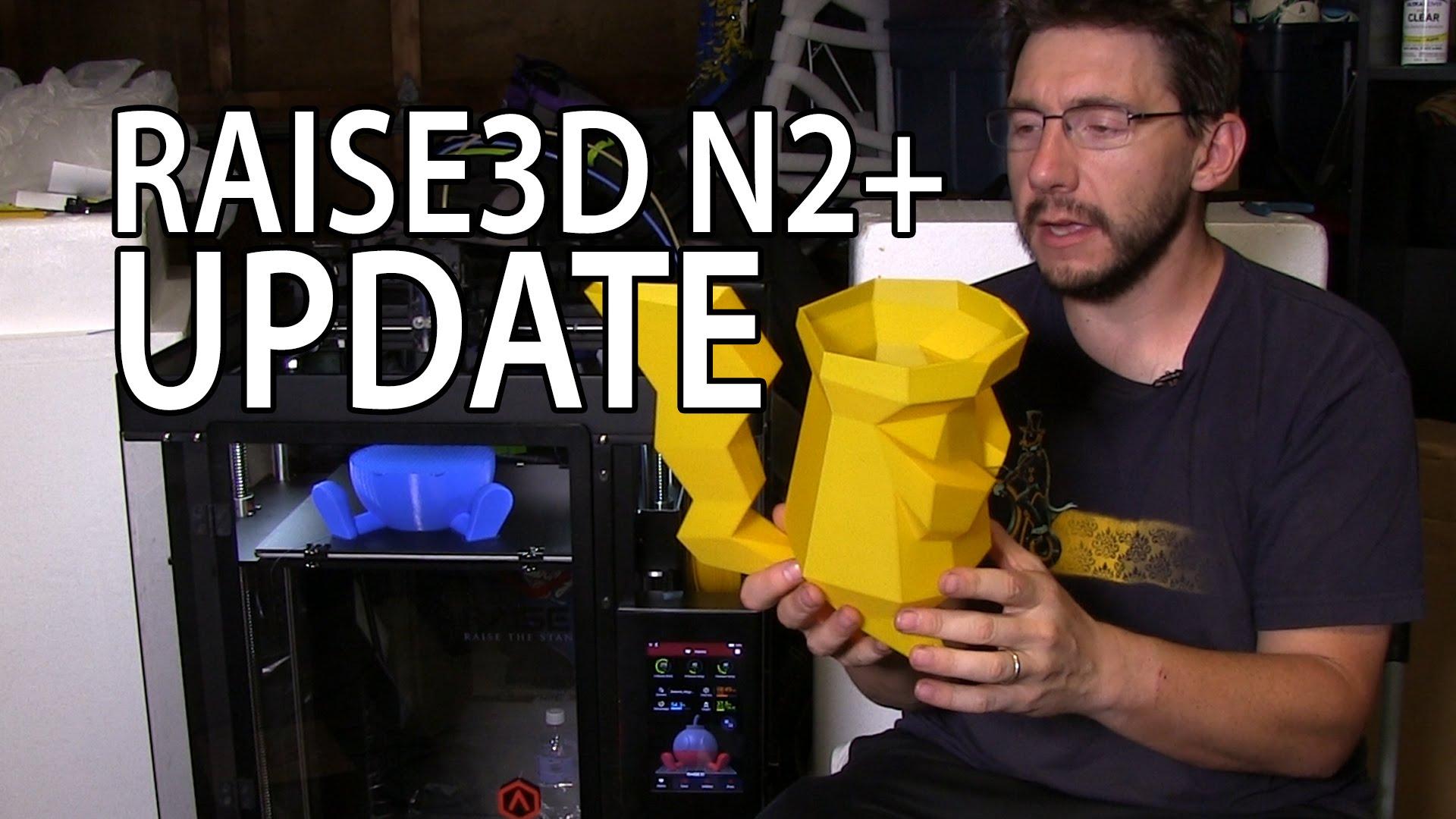3D Printer: Raise3D N2+ Update