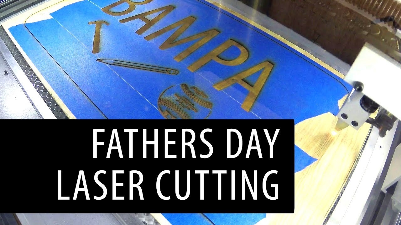 Laser Cutting for Fathers Day on the Full Spectrum Muse