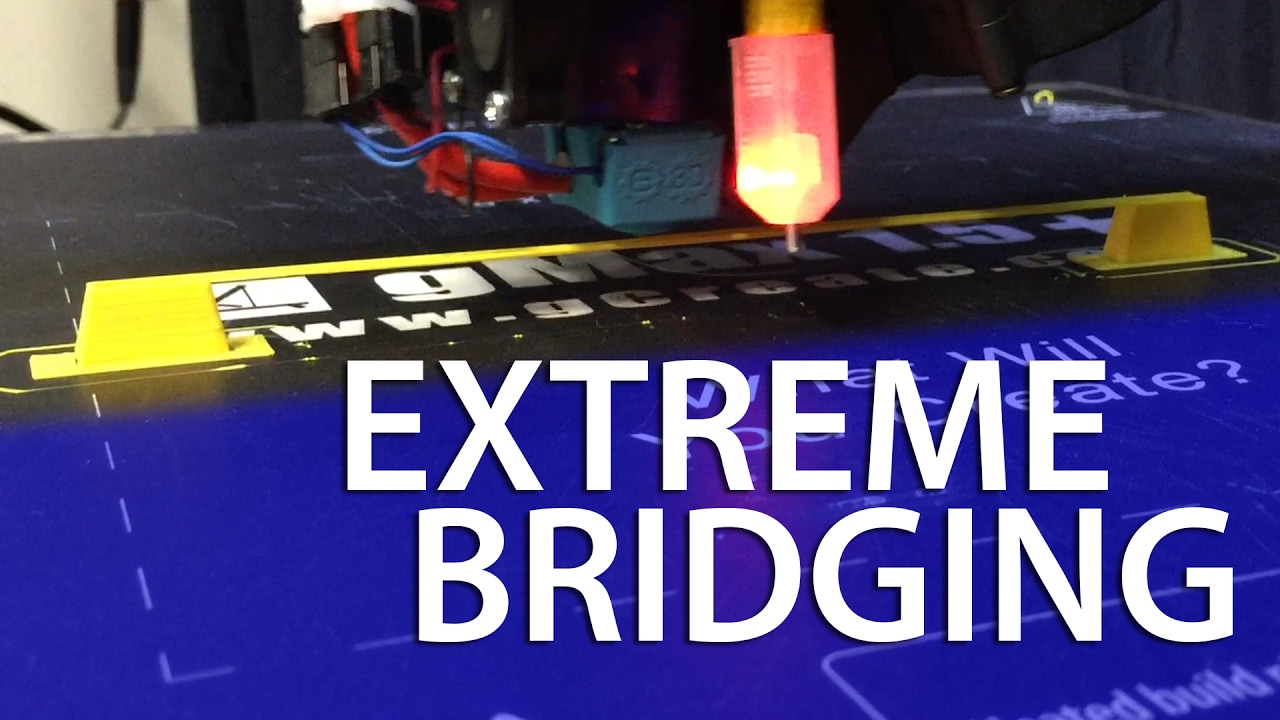 Extreme Bridging with 3D Printing on the gCreate gMax 1.5XT+
