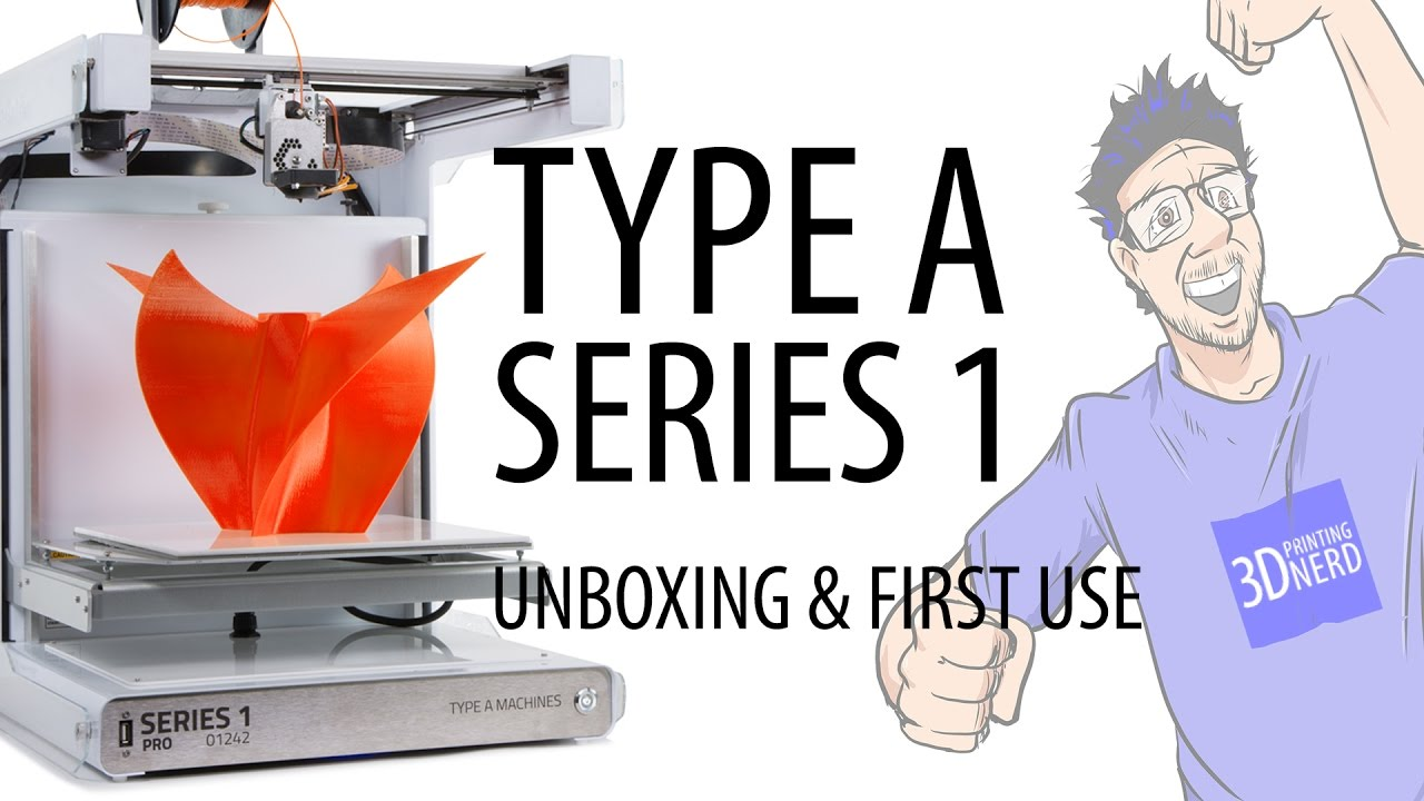 WAS LIVE: Type A Series 1 3D Printer Unboxing & First Use