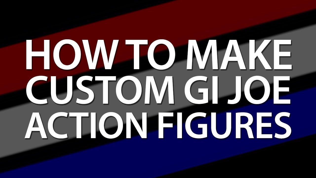 How To Make Custom GI Joes