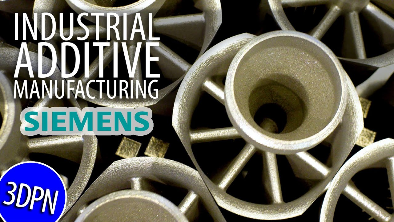 3D Printing for INDUSTRIAL with Siemens Additive Manufacturing