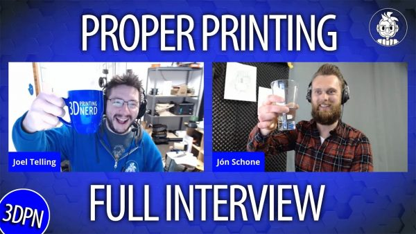 Proper Printing Full Interview from Today In 3D Printing
