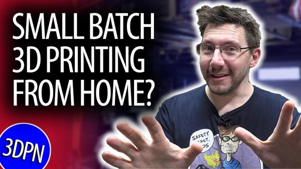 5 TIPS for Small Batch 3D Printing Manufacturing – AT HOME!