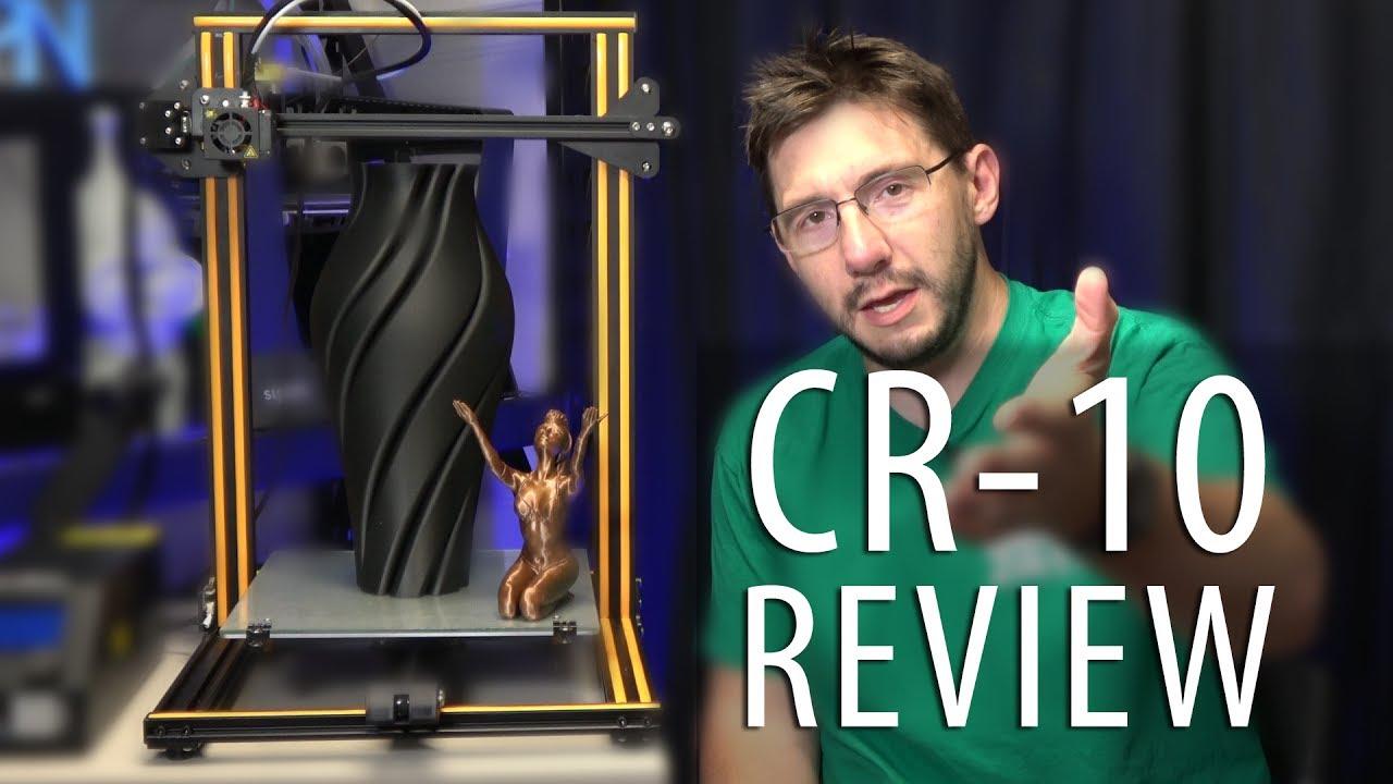 CR-10 3D Printer Review