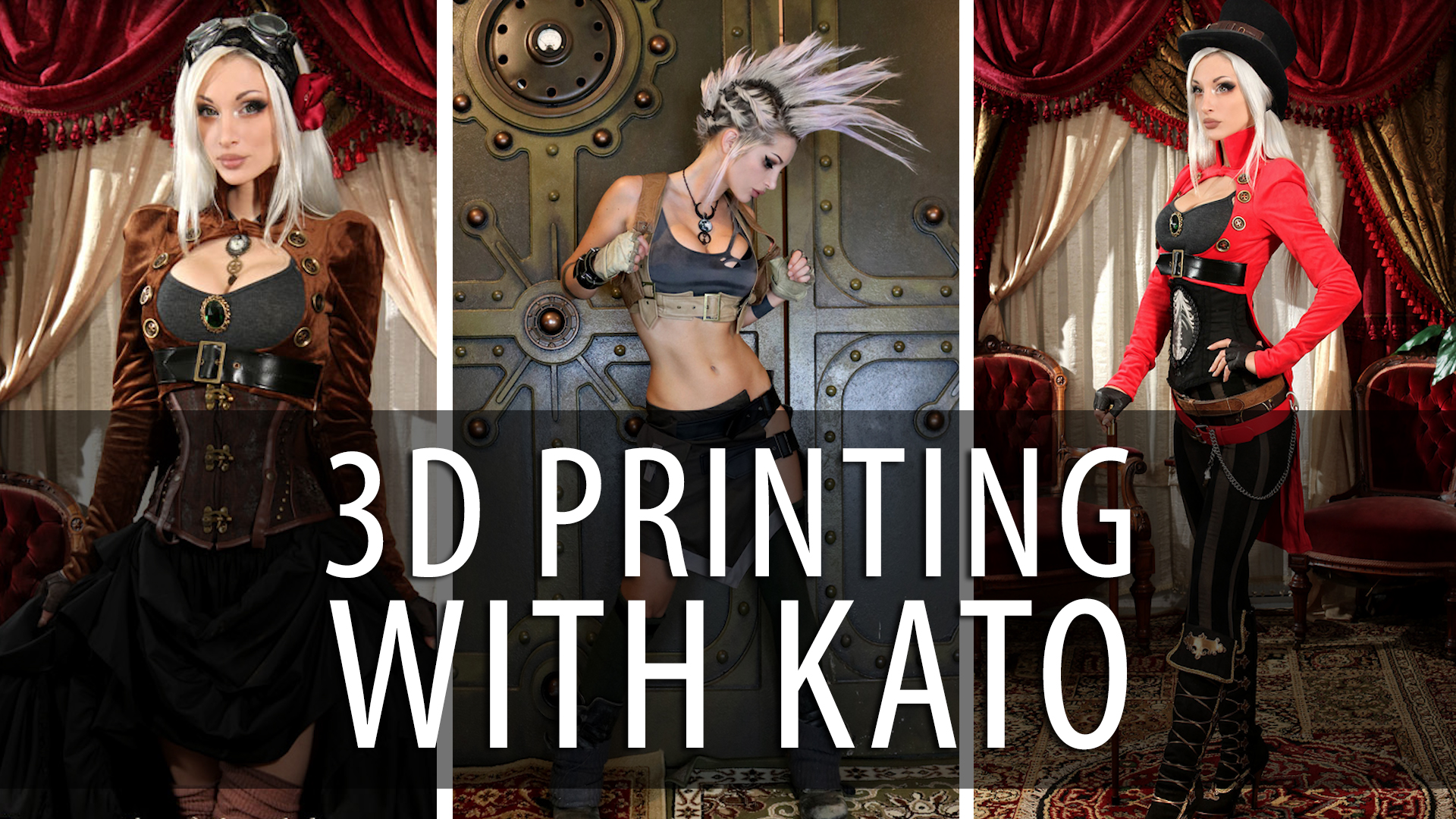 3D Printing Steampunk with Queen of Steam Kato