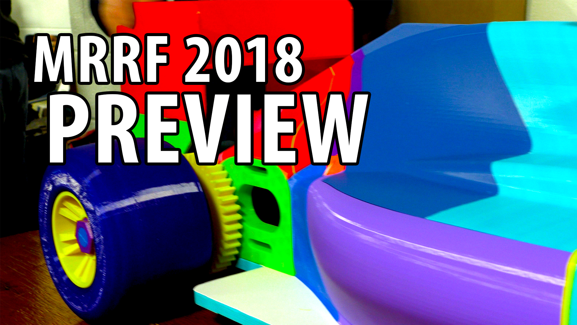 MRRF 2018 Preview // Midwest RepRap Festival: The Best 3D Printing Convention on the Planet