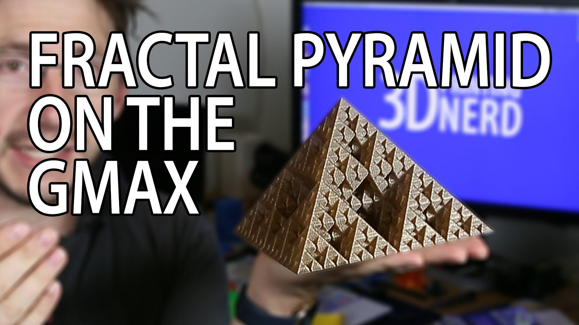 3D Printing: Fractal Pyramid on gMax 1.5XT+ using Proto Pasta PLA