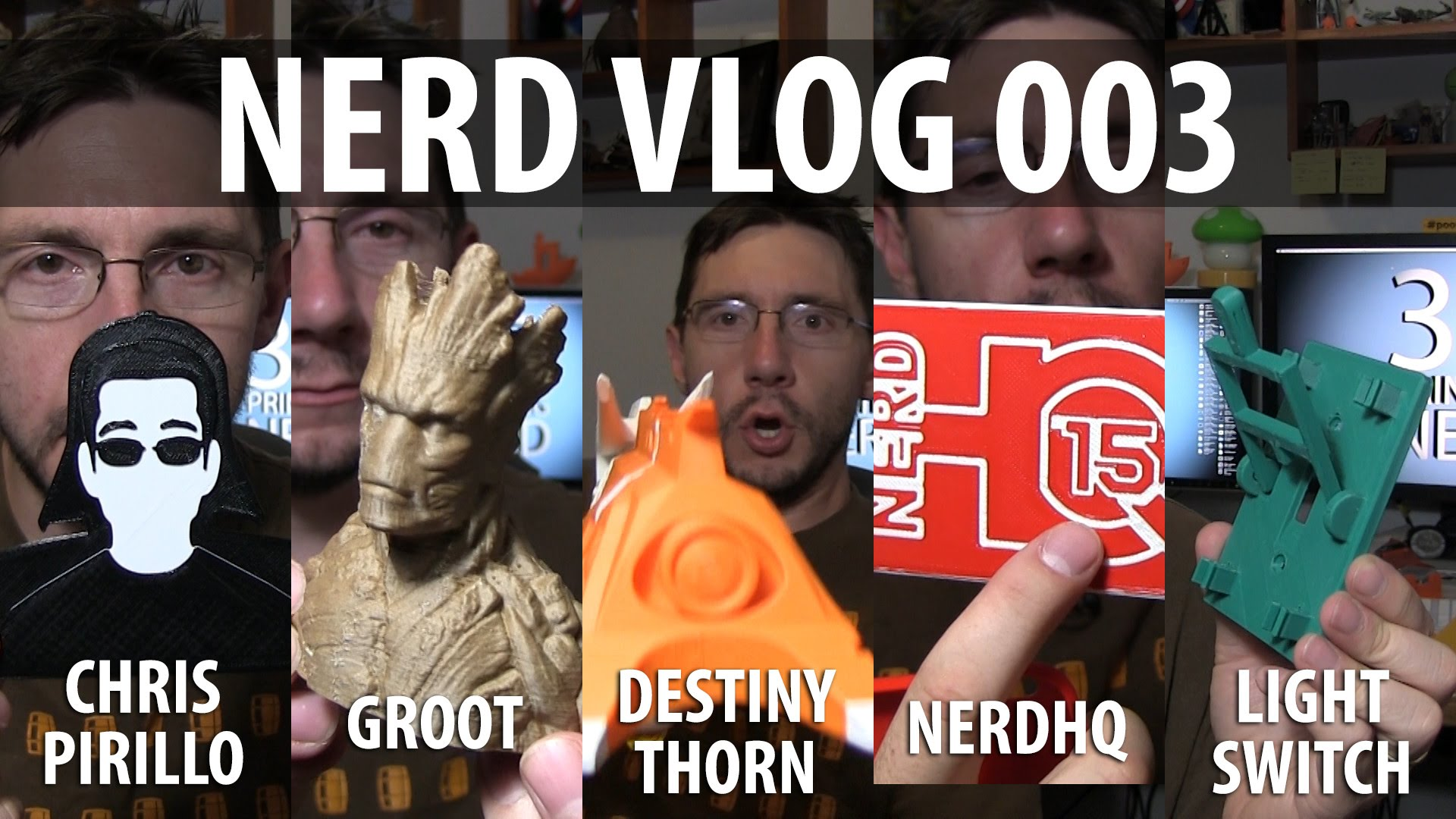 3D Printing Chris Pirillo, Groot, the Thorn from Destiny, NerdHQ and a Light Switch – Nerd Vlog 003