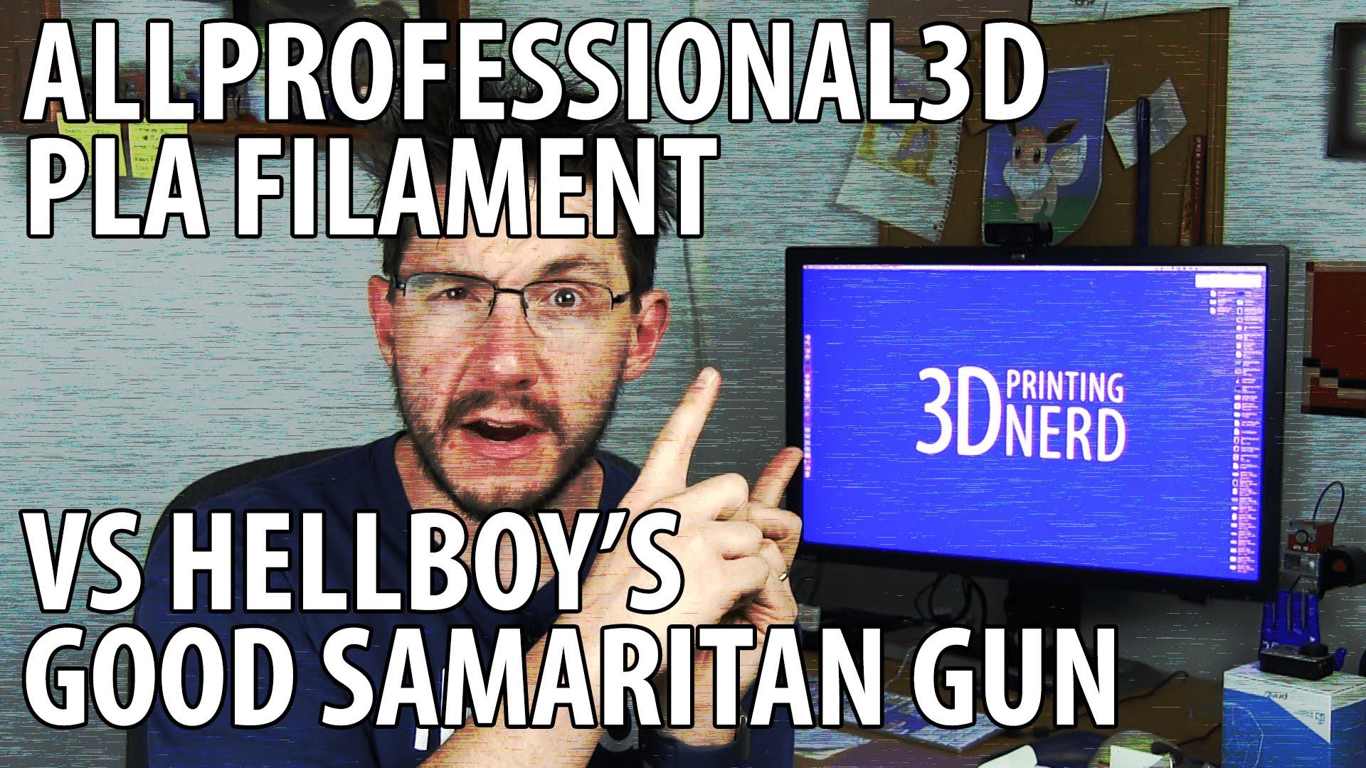 3D Printing Hellboy's Good Samaritan Gun with AllProfessional3D filament