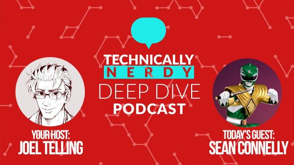 Getting Nerdy with Sean Connelly // Technically Nerdy DEEPDIVE Podcast Episode 002